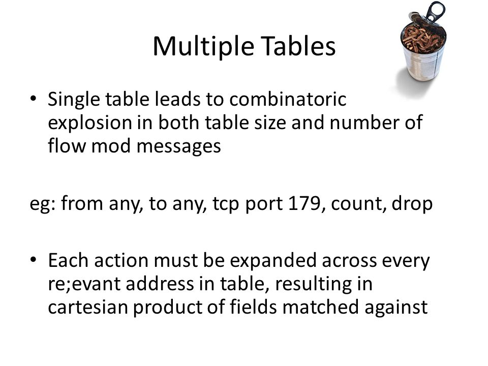 Multiple Tables Model is based on pipeline register (lookup scratchpad) – Is used to track progress of lookup through pipeline Model requires addition of two new actions: – Resubmit: resubmit packet for another lookup – Write: write a value into the register.