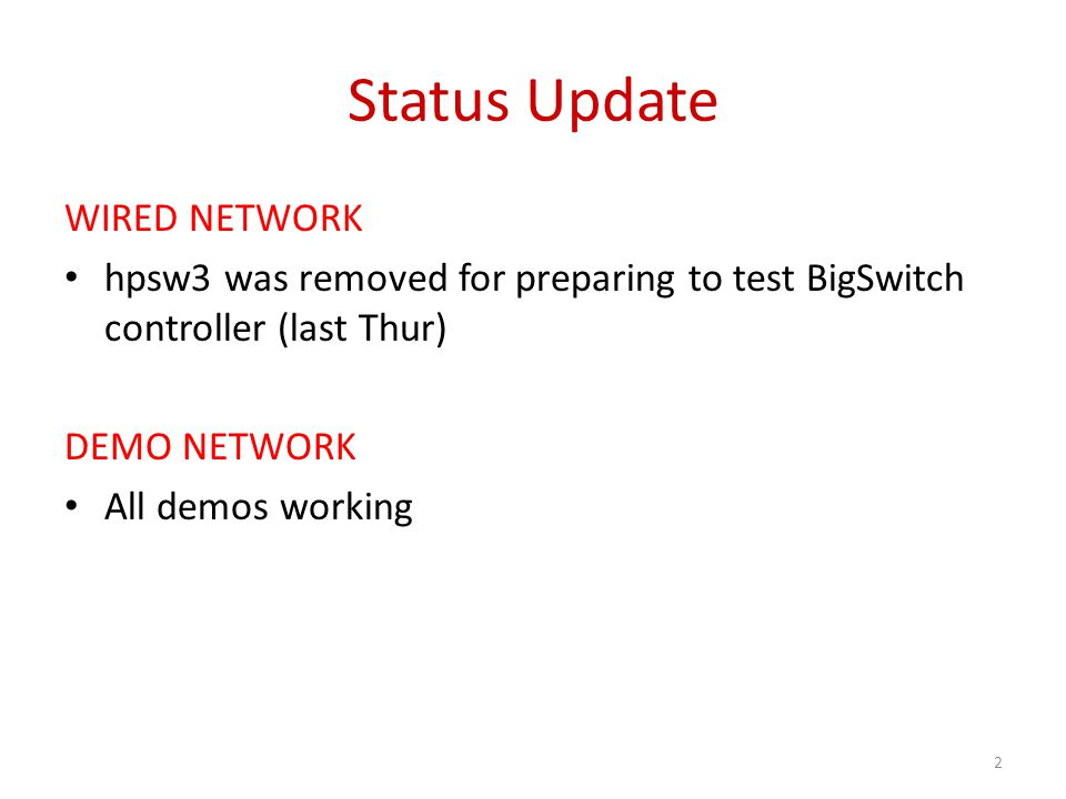 Status Update WIRELESS Necsw3 was removed for testing NEC controller (Helios) Still spiky flow setup time – Two cases (see slides 5-9) SNAC: Slow down and flow setup time goes up to seconds.