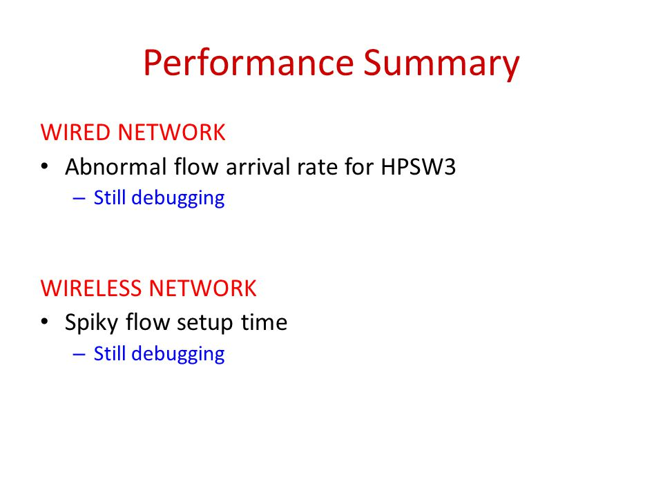 Network Configuration (added necsw3) necsw1 We'll use this color code for the switch Controller (at openflow1.stanford.edu) SNAC (v1.0 wire compat) FlowVisor (currently removed due to slow flow setup time) necsw4 Non-OF uplink ap17 ap18 ap15 ap16 ap2 24 tunneling APs necsw3 Removed ~10am Jan 31 (last Monday)