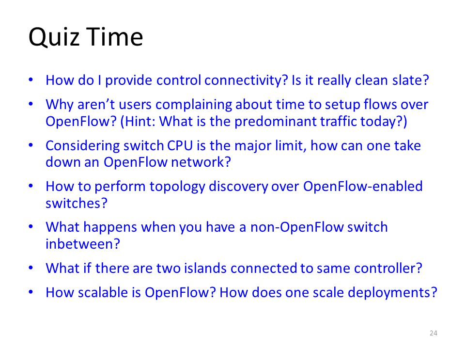 Quiz Time How do I provide control connectivity.Is it really clean slate.