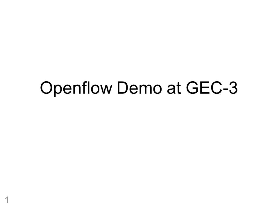 Openflow Demo at GEC-3 1