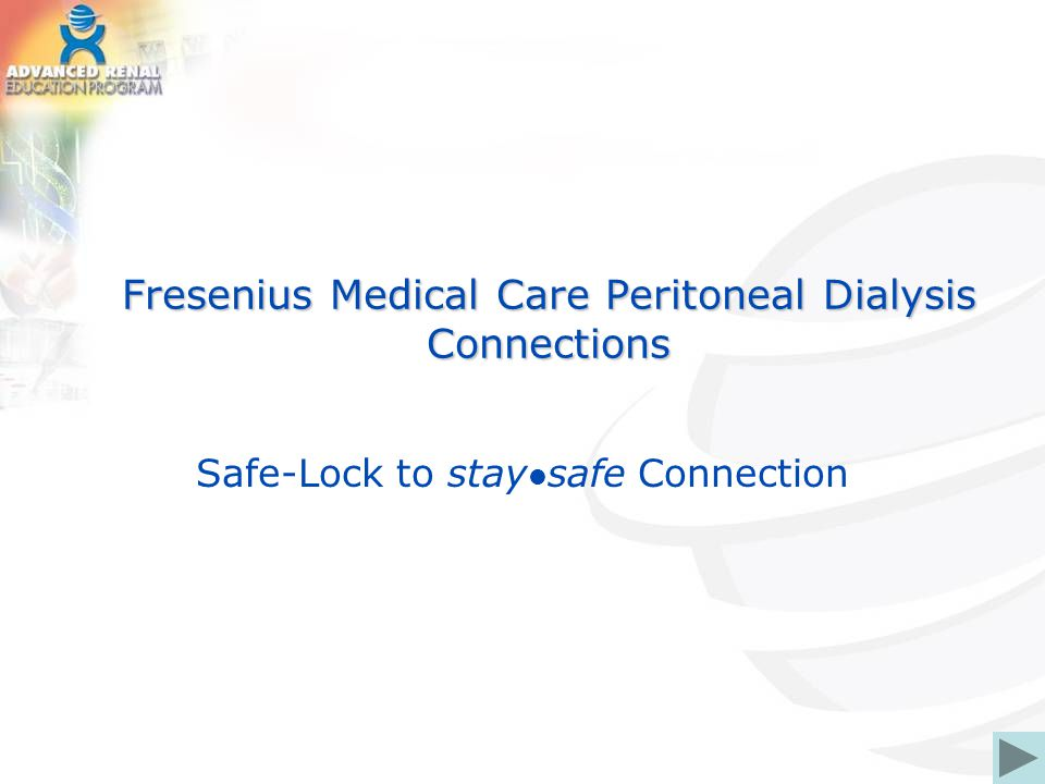Fresenius Medical Care Peritoneal Dialysis Connections Safe-Lock to stay safe Connection