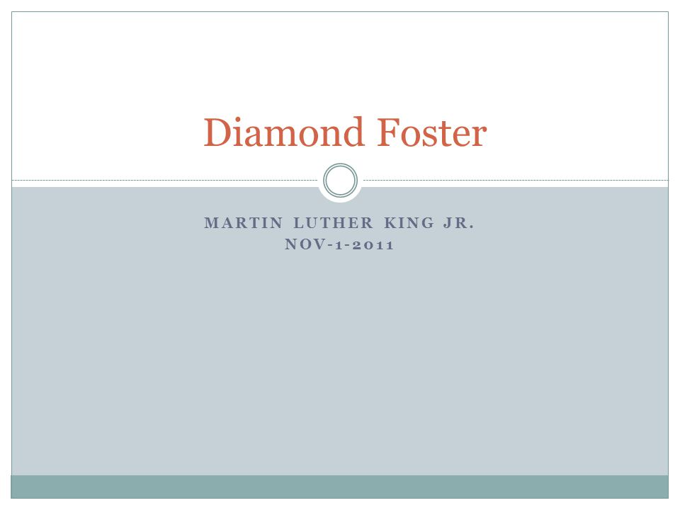 MARTIN LUTHER KING JR. NOV-1-2011 Diamond Foster