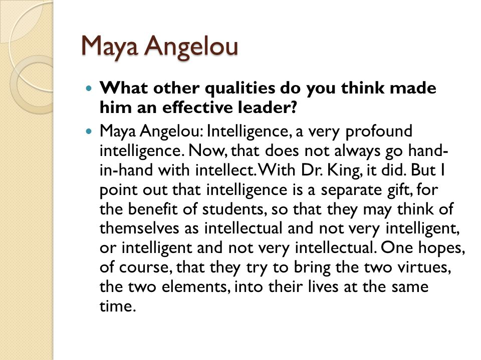 Maya Angelou What other qualities do you think made him an effective leader.