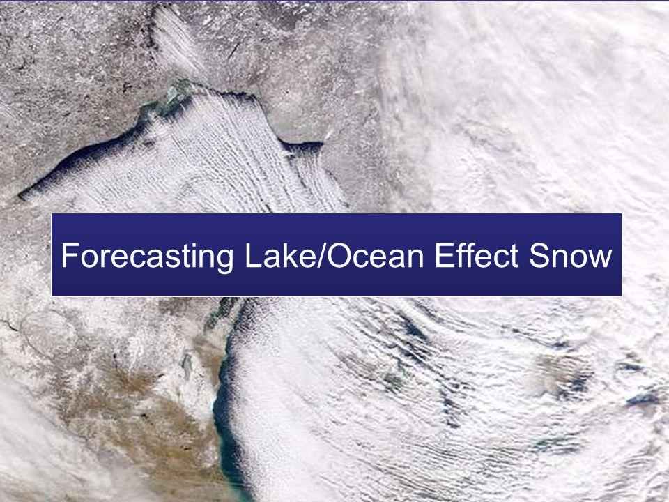 Forecasting Lake/Ocean Effect Snow