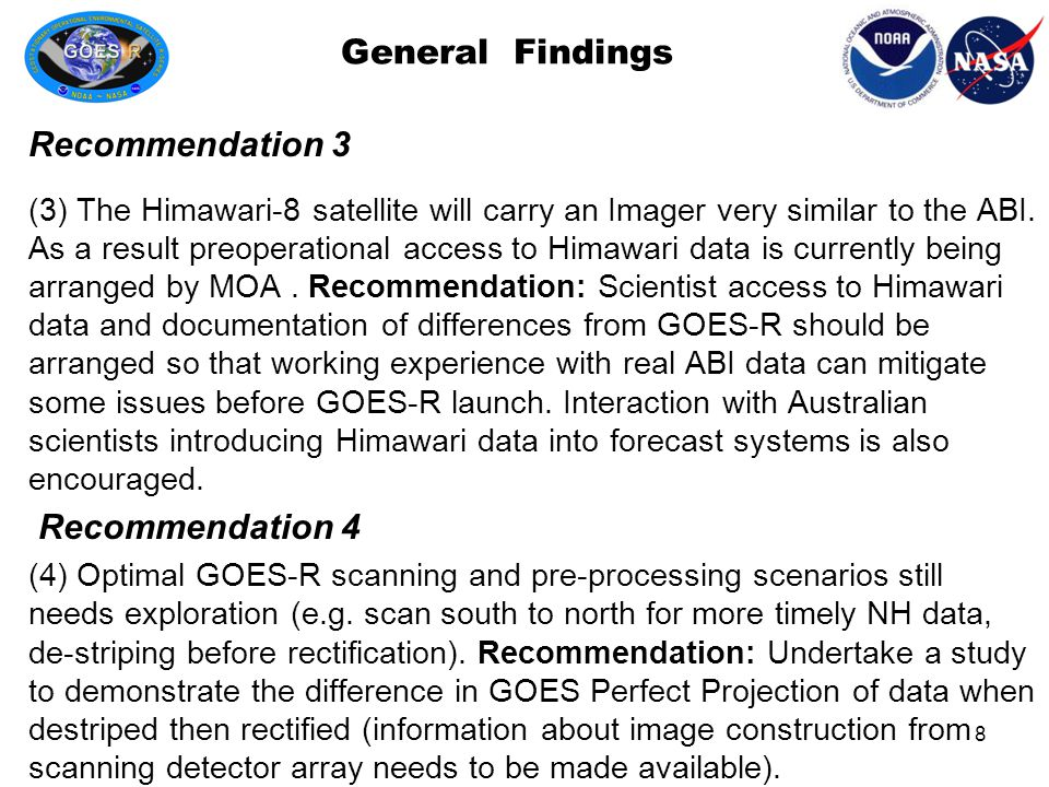 General Findings (5) Effective and timely CAL/VAL is essential for high quality input data for product generation.