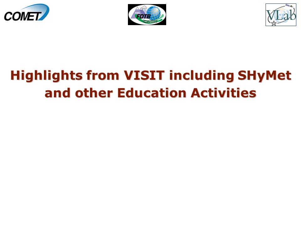 Highlights from VISIT including SHyMet and other Education Activities