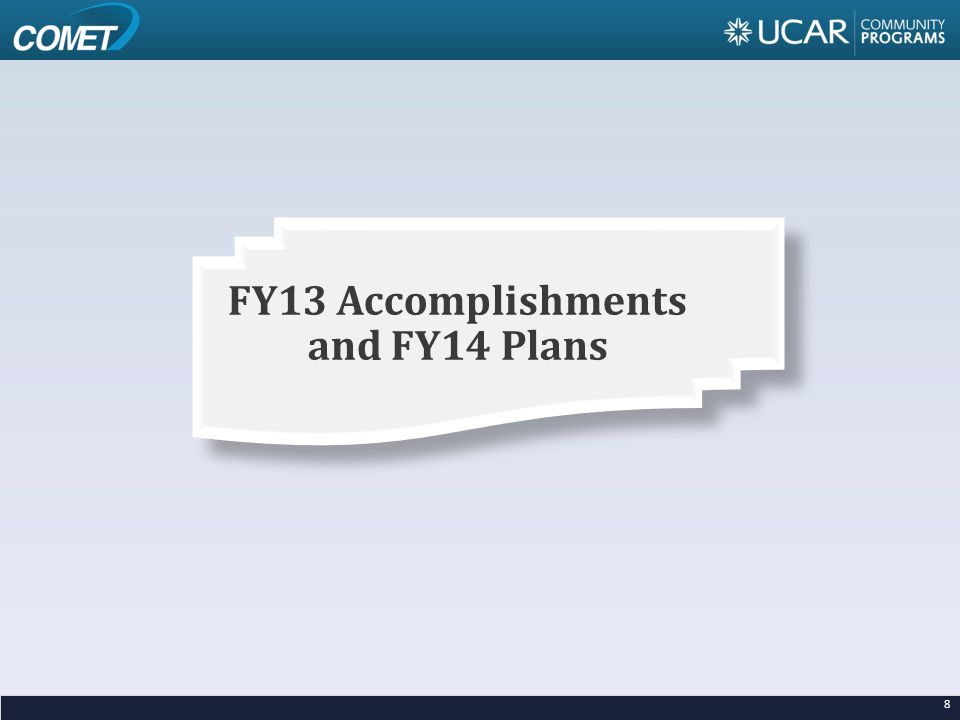 FY13 Accomplishments and FY14 Plans 8