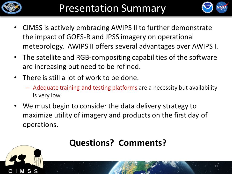 Presentation Summary CIMSS is actively embracing AWIPS II to further demonstrate the impact of GOES-R and JPSS imagery on operational meteorology.