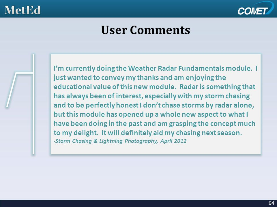 64 I'm currently doing the Weather Radar Fundamentals module.