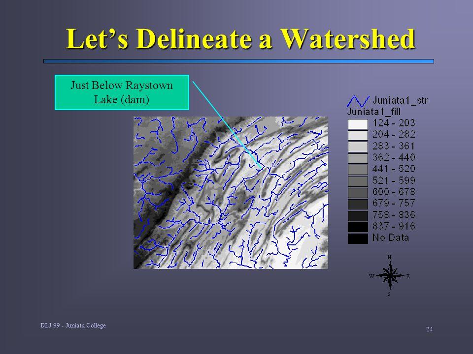 DLJ 99 - Juniata College 24 Let's Delineate a Watershed Just Below Raystown Lake (dam)