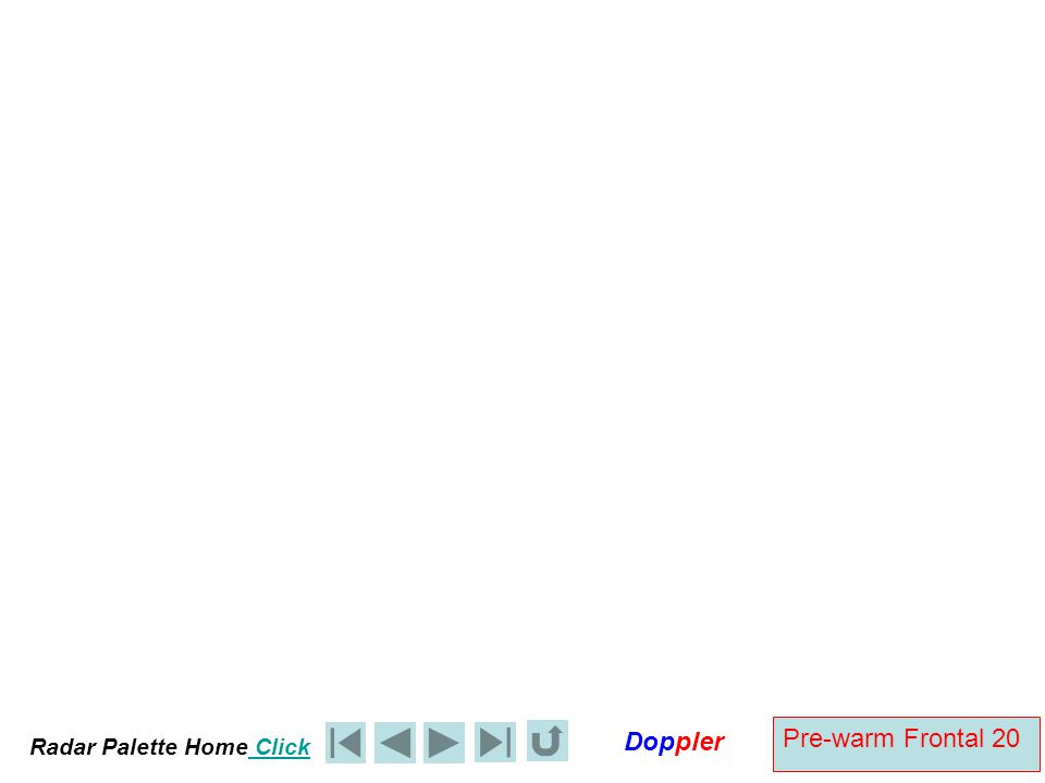 Radar Palette Home Click Doppler Pre-warm Frontal 20