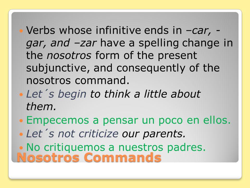 Nosotros Commands Let´s resolve the conflict. Resolvamos el conflicto.