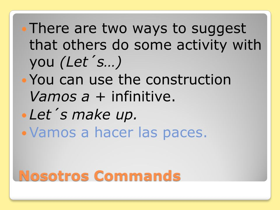 Ud. and Uds. Commands Add -a or -an for -er and - ir verbs.