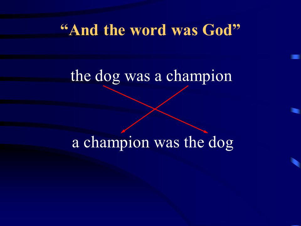 And the word was God the dog was a champion a champion was the dog