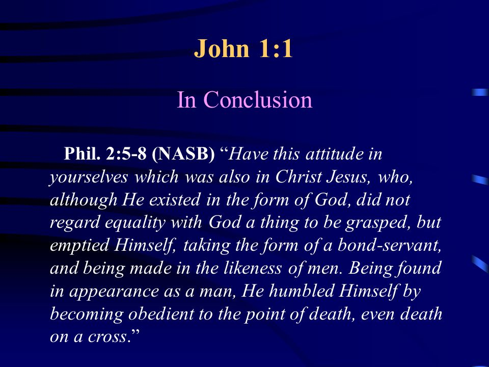 John 1:1 In Conclusion Phil.