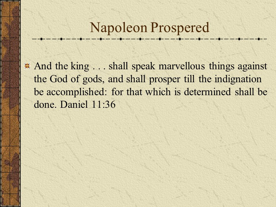 Napoleon Prospered And the king...