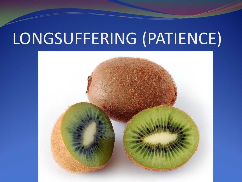 LONGSUFFERING (PATIENCE)
