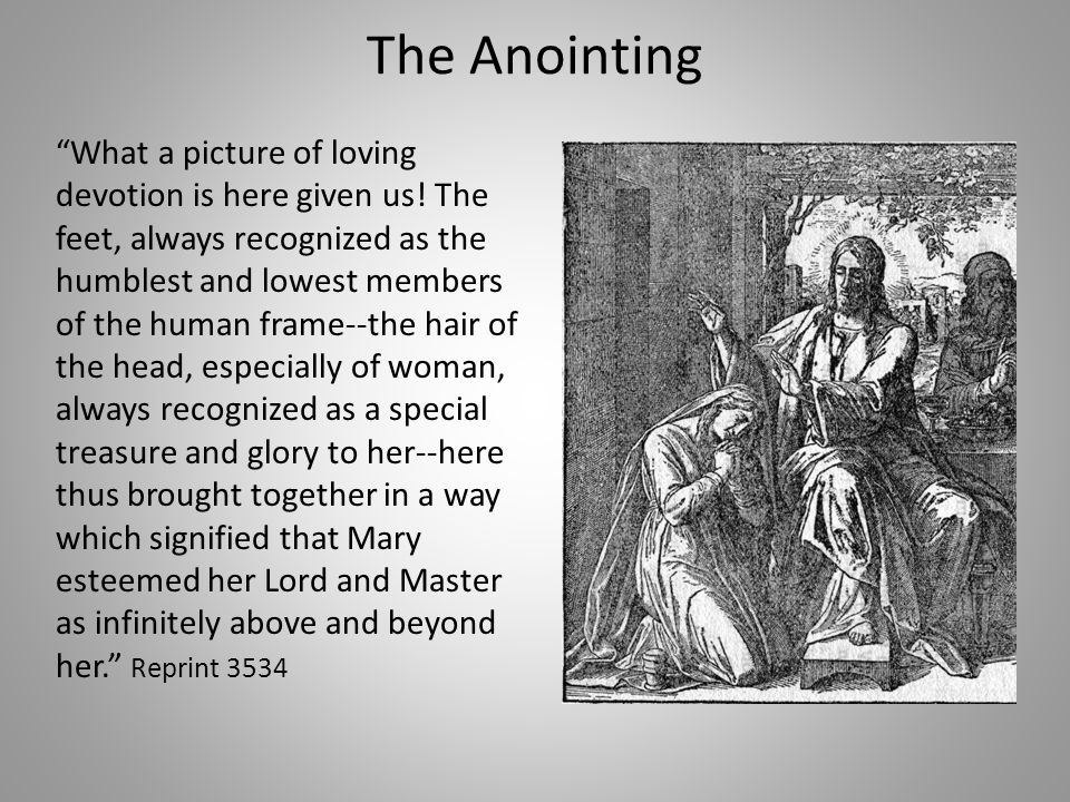 The Anointing What a picture of loving devotion is here given us.