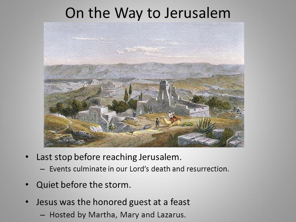 On the Way to Jerusalem Last stop before reaching Jerusalem.