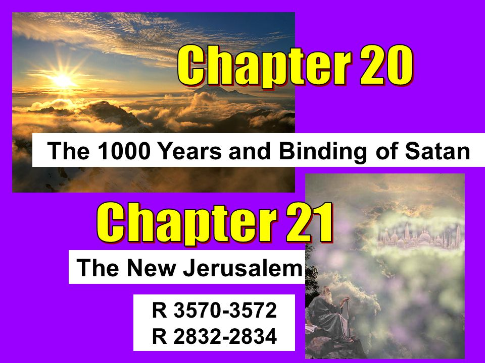 R 3570-3572 R 2832-2834 The New Jerusalem The 1000 Years and Binding of Satan