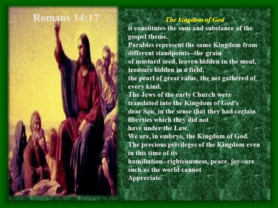 The kingdom of God it constitutes the sum and substance of the gospel theme.