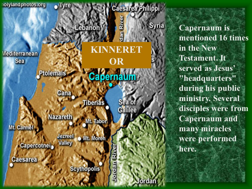 Capernaum is mentioned 16 times in the New Testament.