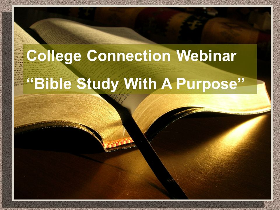 College Connection Webinar Bible Study With A Purpose