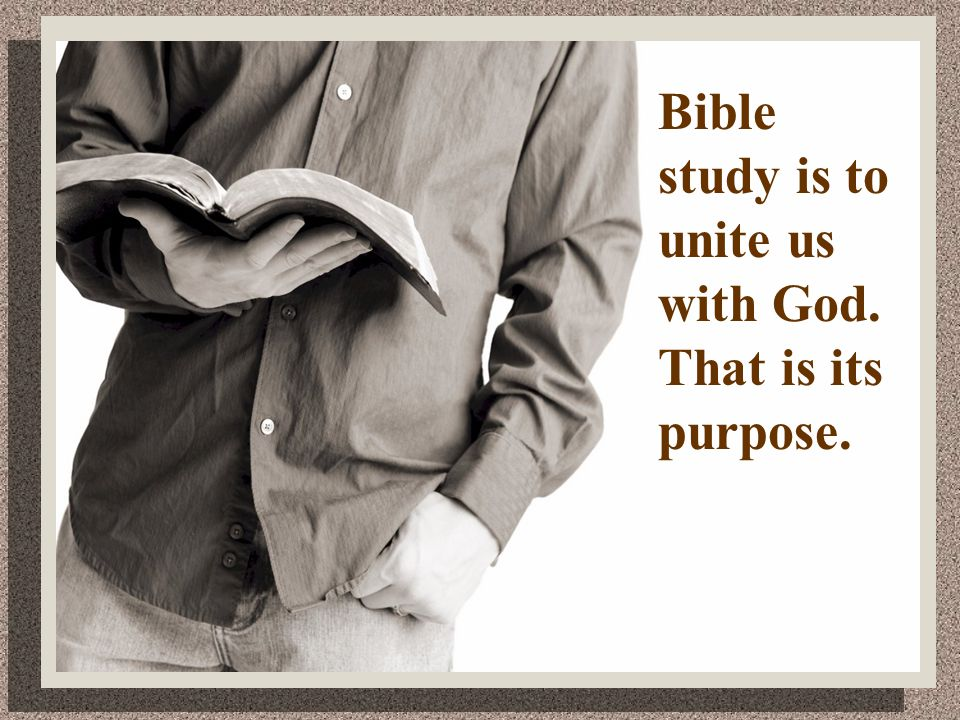 Bible Study With A Purpose Why should we esteem Bible study as a highly valued treasure?