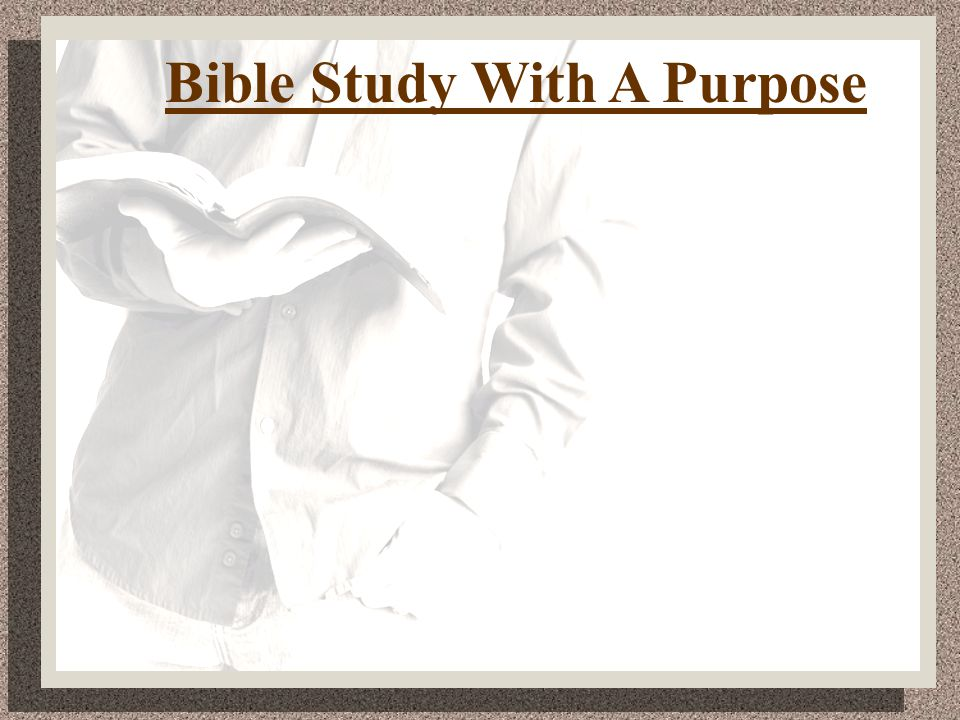 Bible Study With A Purpose