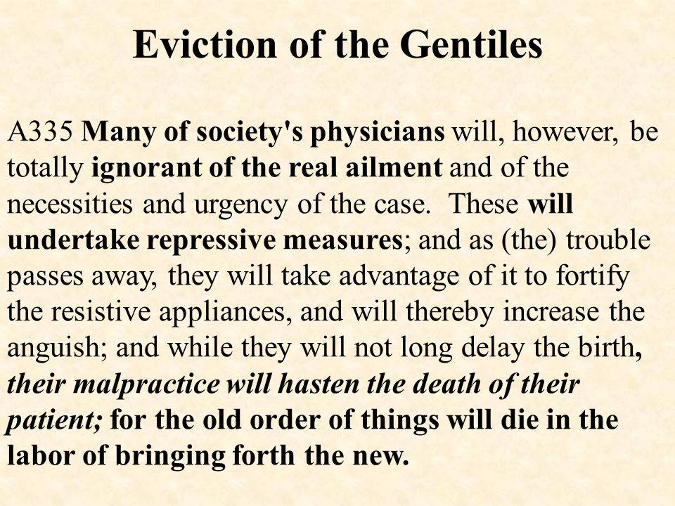 Eviction of the Gentiles A335 Many of society's physicians will, however, be totally ignorant of the real ailment and of the necessities and urgency o
