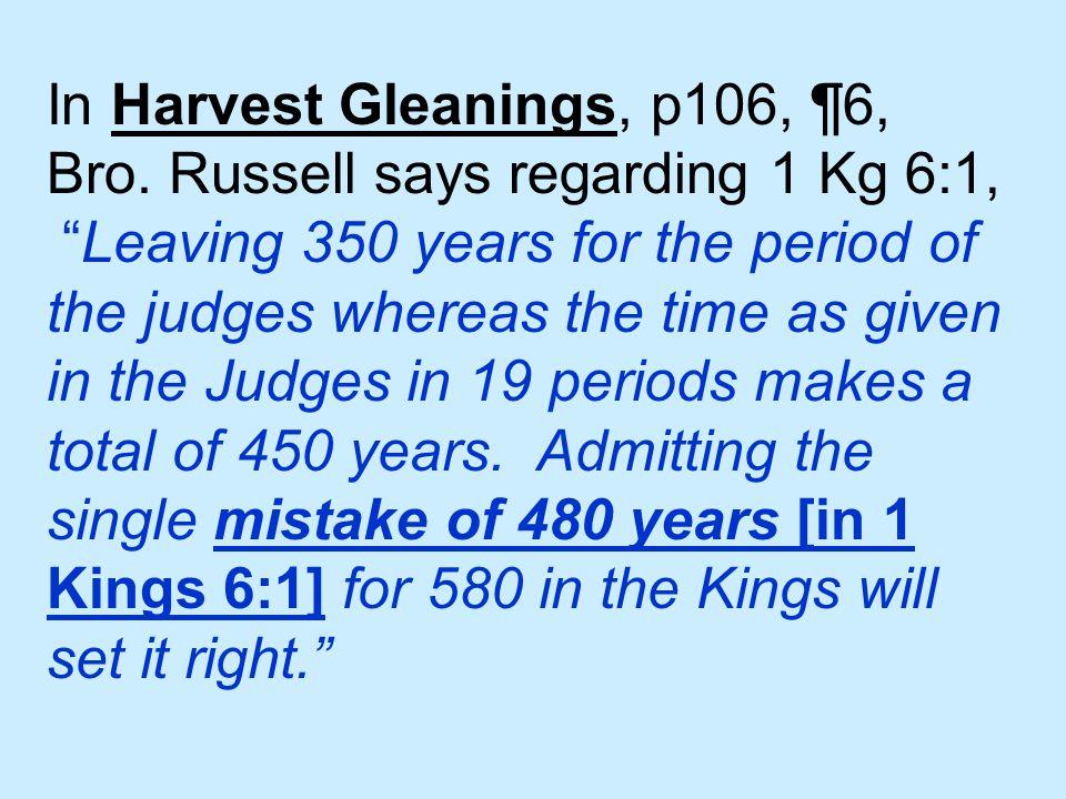 In Harvest Gleanings, p106, ¶6, Bro.