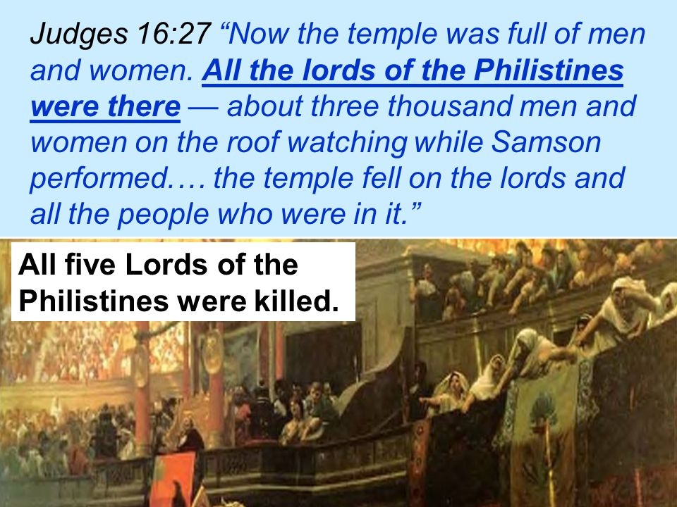 Judges 16:27 Now the temple was full of men and women.
