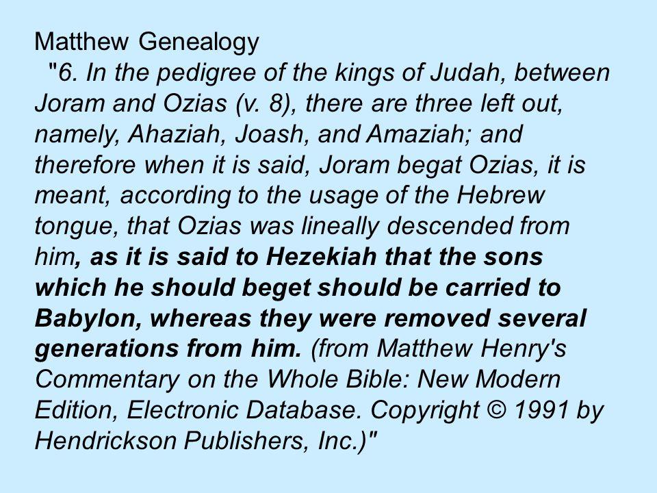 Matthew Genealogy 6. In the pedigree of the kings of Judah, between Joram and Ozias (v.