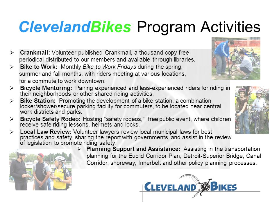 ClevelandBikes Program Activities  Crankmail: Volunteer published Crankmail, a thousand copy free periodical distributed to our members and available through libraries.