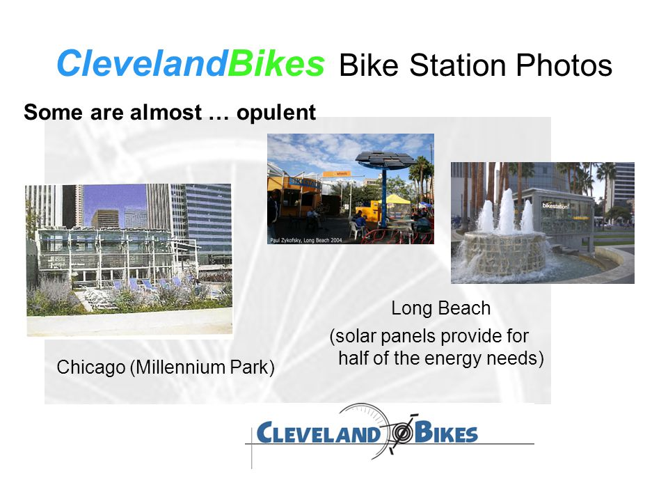 ClevelandBikes Bike Station Photos Chicago (Millennium Park) Some are almost … opulent Long Beach (solar panels provide for half of the energy needs)