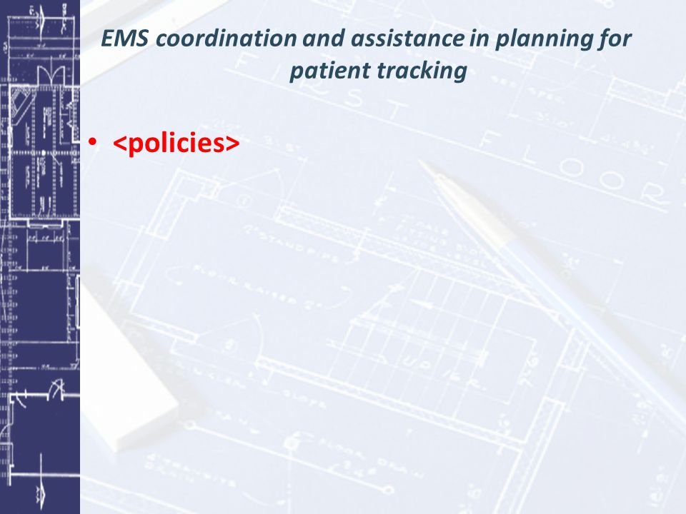EMS coordination and assistance in planning for patient tracking
