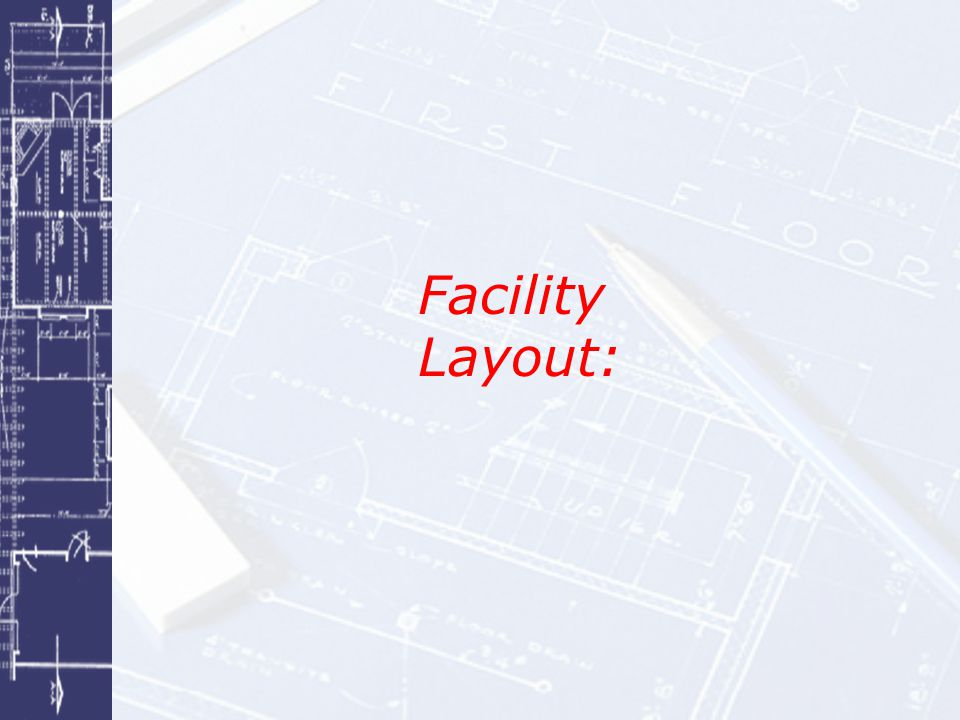 Facility Layout: