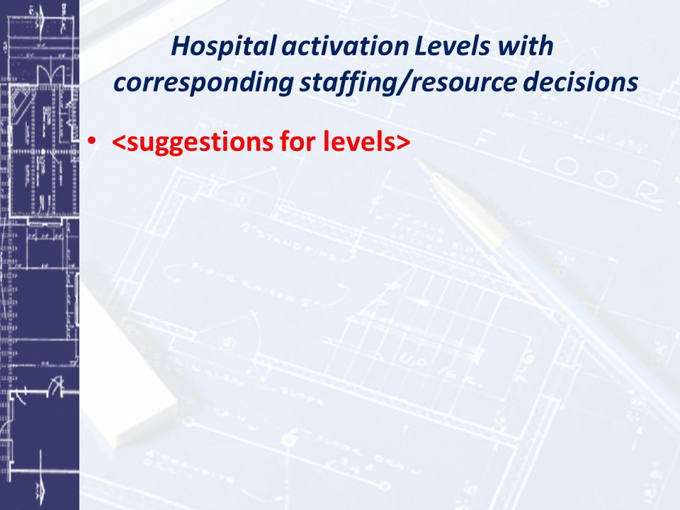 Hospital activation Levels with corresponding staffing/resource decisions
