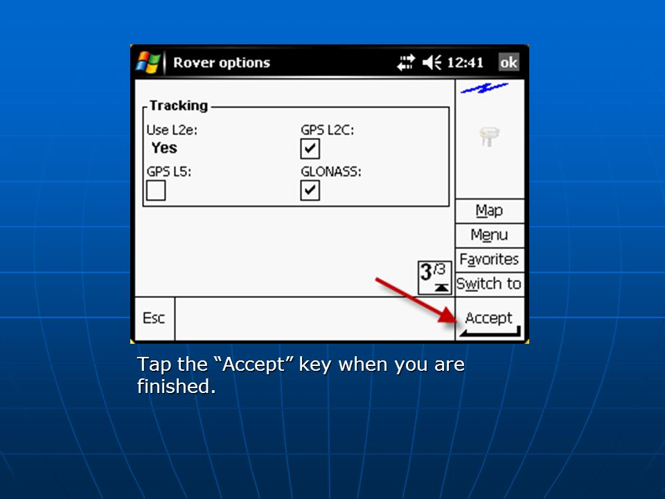 Tap the Accept key when you are finished.