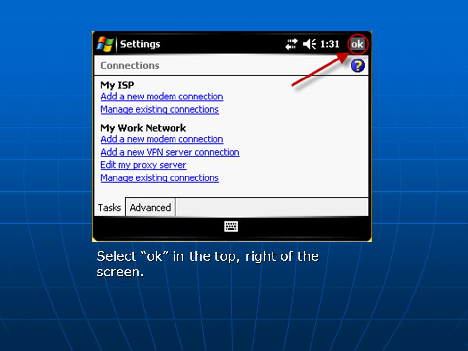 Select ok in the top, right of the screen.