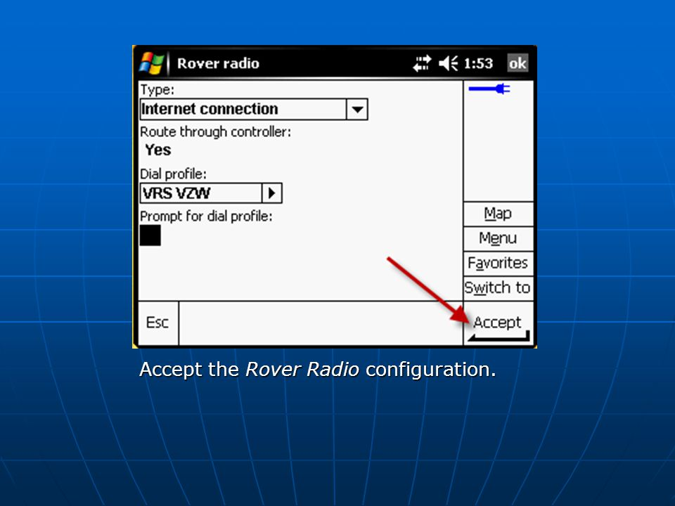 Accept the Rover Radio configuration.