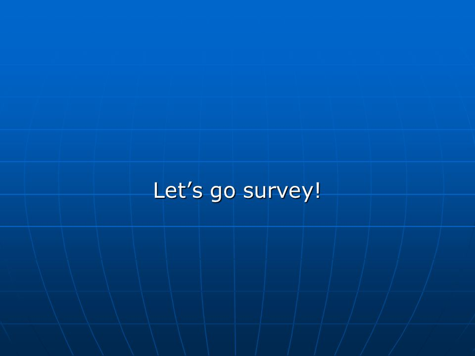 Let's go survey!