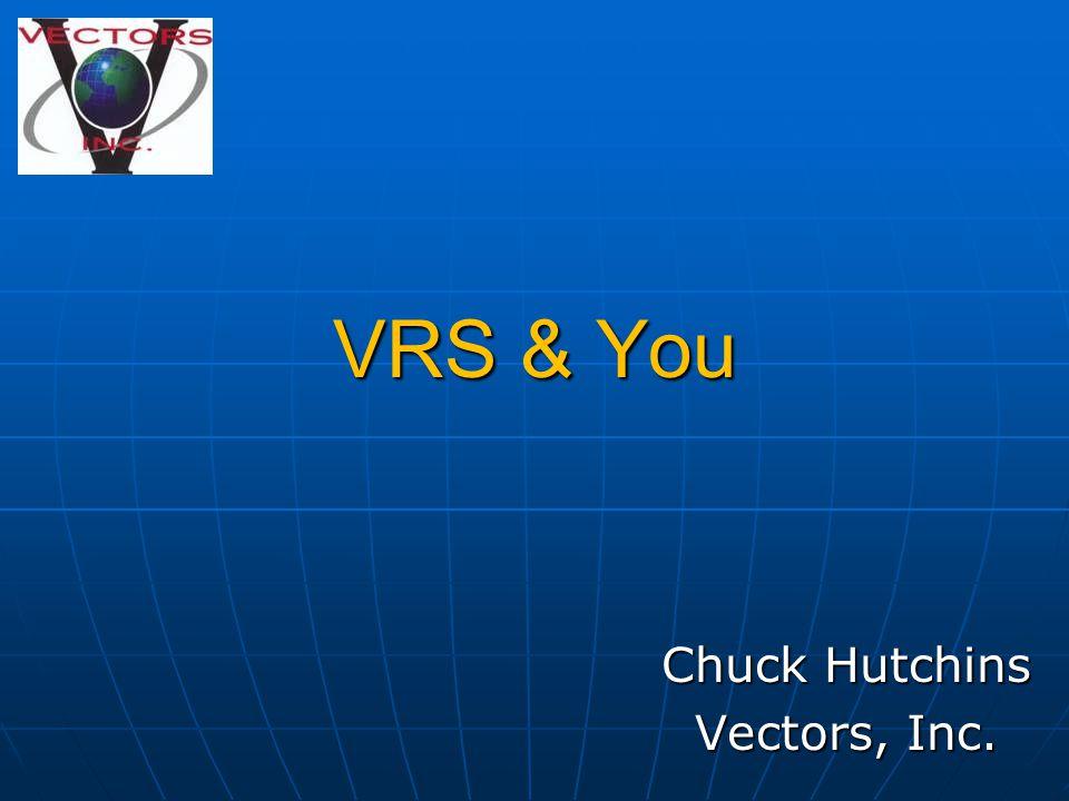 VRS & You Chuck Hutchins Vectors, Inc.