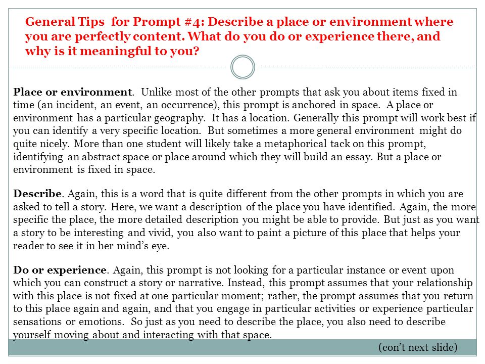 General Tips for Prompt #4: Describe a place or environment where you are perfectly content. What do you do or experience there, and why is it meaning