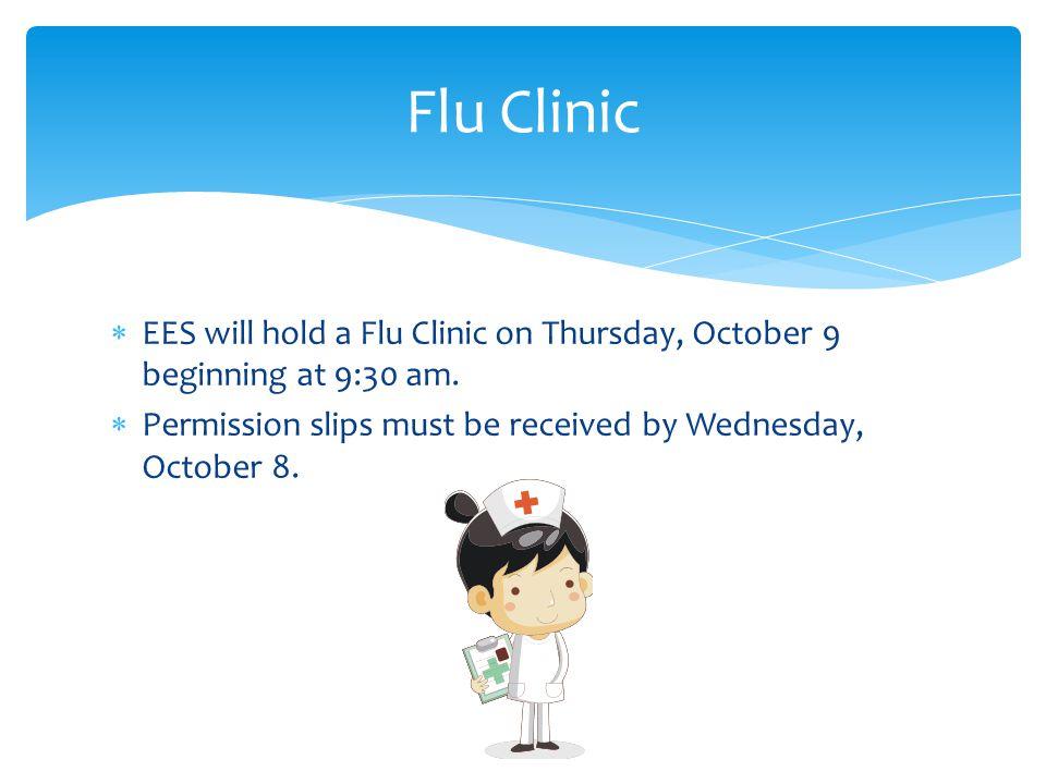  EES will hold a Flu Clinic on Thursday, October 9 beginning at 9:30 am.