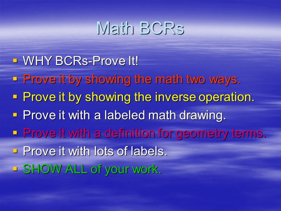 Math BCRs  WHY BCRs-Prove It. Prove it by showing the math two ways.