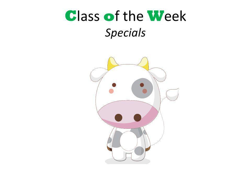 C lass o f the W eek Specials