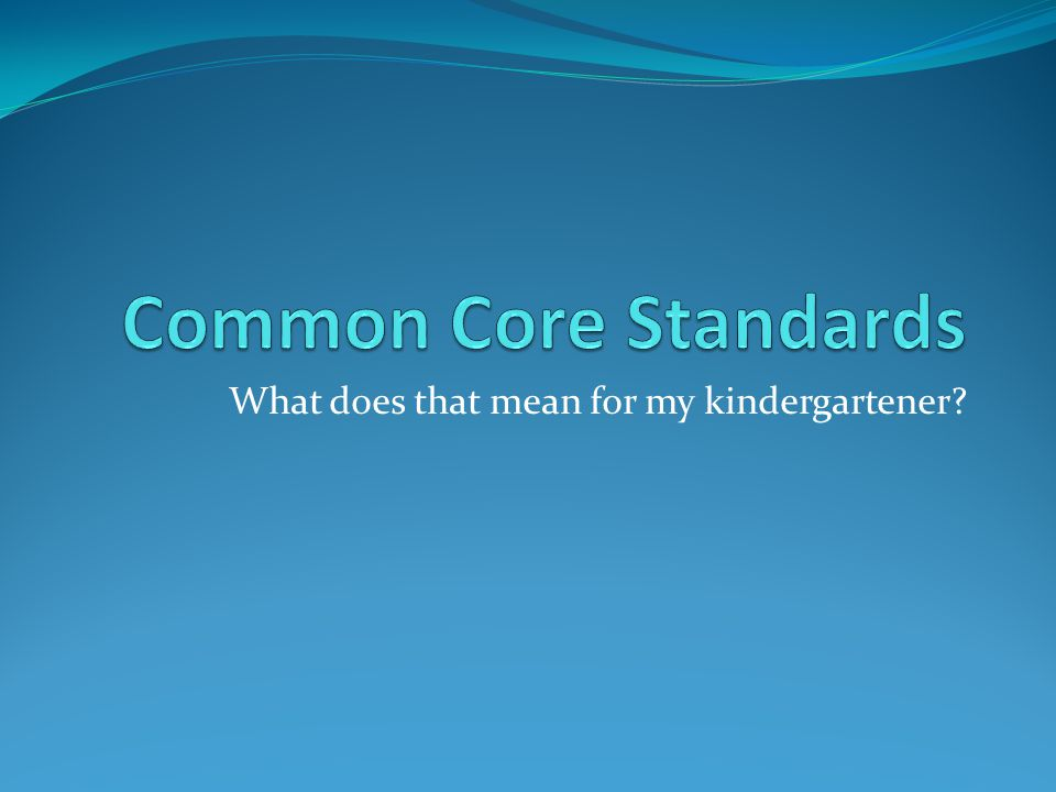 What does that mean for my kindergartener