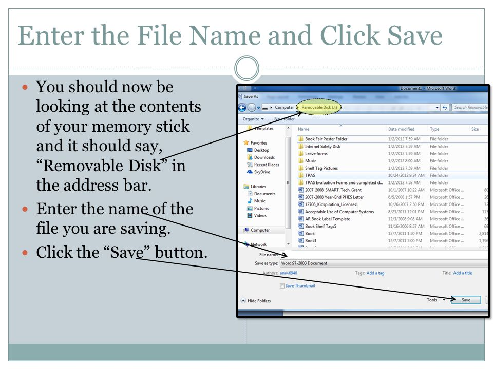 Enter the File Name and Click Save You should now be looking at the contents of your memory stick and it should say, Removable Disk in the address bar.